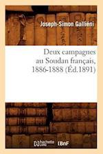 Deux Campagnes Au Soudan Francais, 1886-1888 (Ed.1891) af Joseph Simon Gallieni, Joseph-Simon Gallieni