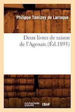 Deux Livres de Raison de L'Agenais (Ed.1893) af Philippe Tamizey De Larroque, Philippe Tamizey De Larroque