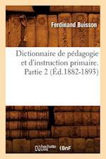 Dictionnaire de Pedagogie Et D'Instruction Primaire. Partie 2 (Ed.1882-1893) (Sciences Sociales)