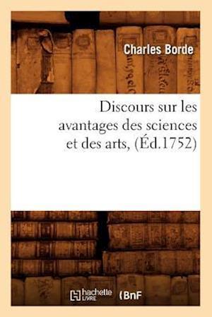 Discours Sur Les Avantages Des Sciences Et Des Arts, (Ed.1752)