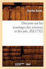 Discours Sur Les Avantages Des Sciences Et Des Arts, (Ed.1752) af Charles Borde, Charles Borde, Borde C.