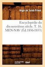 Encyclopedie Du Dix-Neuvieme Siecle. T. 16, Men-Nav (Ed.1836-1853) (Generalites)