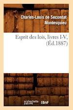 Esprit Des Lois, Livres I-V, (Ed.1887) af Montesquieu C. L., Charles-Louis De Secondat Montesquieu