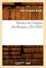 Etudes Sur L'Origine Des Basques, (Ed.1869) af Blade J. F., Jean-Francois Blade