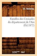 Familles Des Croisades Du Departement de L'Ain; (Ed.1872) af Sans Auteur