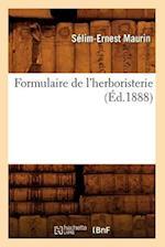 Formulaire de L'Herboristerie (Ed.1888) af Maurin S. E., Selim-Ernest Maurin