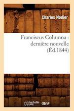 Franciscus Columna: Derniere Nouvelle (Ed.1844) af Charles Nodier
