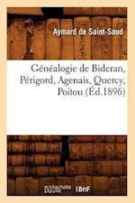 Genealogie de Bideran, Perigord, Agenais, Quercy, Poitou, (Ed.1896) af Aymard De Saint-Saud, De Saint Saud a.