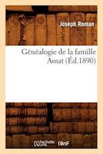 Genealogie de La Famille Amat (Ed.1890) af Joseph Roman