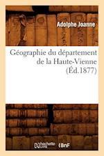 Geographie Du Departement de La Haute-Vienne (Ed.1877) af Adolphe Joanne