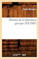 Histoire de La Litterature Grecque (Ed.1869) af Eugene Burnouf