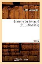 Histoire Du Perigord. Tome 2 (Ed.1883-1885) af Leon Dessalles