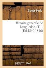 Histoire Generale de Languedoc af Claude Devic