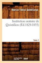 Institution Oratoire de Quintilien. Tome 1 (Ed.1829-1835) af Quintilianus M. F., Marcus Fabius Quintilianus