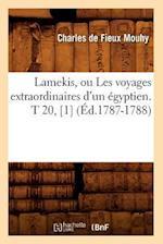 Lamekis, Ou Les Voyages Extraordinaires D'Un Egyptien. T 20, [1] af Charles Fieux-Mouhy (De), Charles De Fieux Mouhy