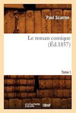 Le Roman Comique. Tome I (Éd.1857)