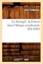 Le Senegal af Faidherbe L., Leon Faidherbe