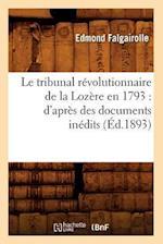 Le Tribunal Revolutionnaire de La Lozere En 1793 af Falgairolle E., Edmond Falgairolle