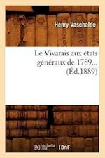 Le Vivarais Aux Etats Generaux de 1789 (Ed.1889) af Vaschalde H., Henry Vaschalde