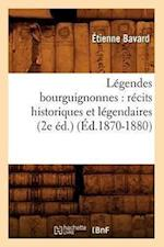 Legendes Bourguignonnes af Etienne Bavard, Bavard E.