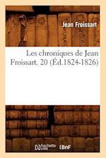 Les Chroniques de Jean Froissart. 20 (Ed.1824-1826)