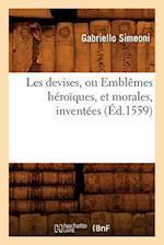 Les Devises, Ou Emblemes Heroiques, Et Morales, Inventees (Ed.1559) af Gabriello Simeoni