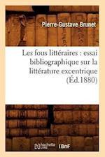 Les Fous Litteraires af Pierre Gustave Brunet, Pierre-Gustave Brunet