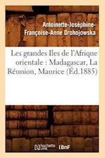 Les Grandes Iles de L'Afrique Orientale af Drohojowska a. J. F. a., Antoinette-Josephine-Franco Drohojowska