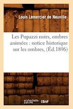 Les Pupazzi Noirs, Ombres Animees af Louis Lemercier De Neuville, Louis Lemercier De Neuville, Lemercier De Neuville L.