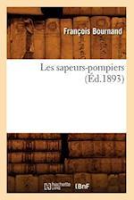 Les Sapeurs-Pompiers (Ed.1893) af Francois Bournand, Bournand F.