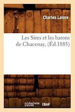 Les Sires Et Les Barons de Chacenay, (A0/00d.1885) af Charles Lalore