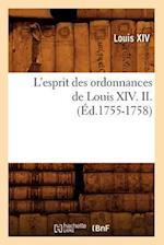 L'Esprit Des Ordonnances de Louis XIV. II. (Ed.1755-1758) af Louis Xiv