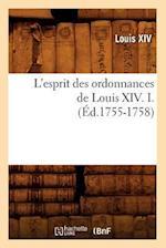 L'Esprit Des Ordonnances de Louis XIV. I. (Ed.1755-1758) af Louis Xiv