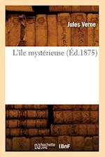 L'Ile Mysterieuse (Ed.1875) (Litterature)