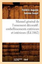 Manuel General de L'Ornement Decoratif af Frederic Auguste Antoine Goupil, Goupil F. a. a.