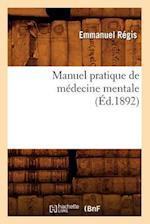 Manuel Pratique de Medecine Mentale (Ed.1892) af Emmanuel Regis, Regis E.