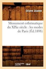 Monument Esthematique Du Xixe Siecle (Sciences Sociales)