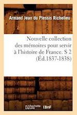 Nouvelle Collection Des Memoires Pour Servir A L'Histoire de France. S 2 (Ed.1837-1838) af Richelieu a. J., Armand Jean Du Plessis Richelieu, Armand Jean Du Plessis Richelieu