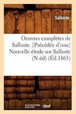 Oeuvres Completes de Salluste. [Precedee D'Une] Nouvelle Etude Sur Salluste (N Ed) (Ed.1865) af Salluste