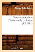 Oeuvres Completes D'Estienne de la Boetie (Ed.1892) af Etienne de La Boetie, De La Boetie E.