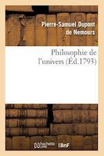 Philosophie de L'Univers (Ed.1793) af Pierre Samuel DuPont De Nemours, Pierre-Samuel DuPont De Nemours