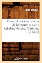 Plume Et Pinceau af Troubat J., Jules Troubat