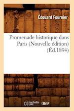 Promenade Historique Dans Paris (Nouvelle Edition) (Ed.1894)