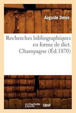 Recherches Bibliographiques En Forme de Dict. Champagne (Ed.1870) af Auguste Denis, Alphonse Denis
