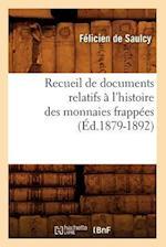 Recueil de Documents Relatifs A L'Histoire Des Monnaies Frappees (Ed.1879-1892) af Felicien De Saulcy