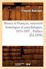 Russes Et Francais, Souvenirs Historiques Et Anecdotiques, 1051-1897 . Preface (Ed.1898) af Francois Bournand, Bournand F.