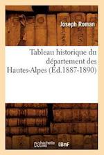 Tableau Historique Du Departement Des Hautes-Alpes (Ed.1887-1890) af Joseph Roman