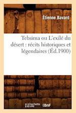 Tebsima Ou L'Exile Du Desert af Etienne Bavard, Bavard E.