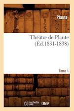 Theatre de Plaute. Tome 1 (Ed.1831-1838)