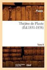 Theatre de Plaute. Tome 8 (Ed.1831-1838)